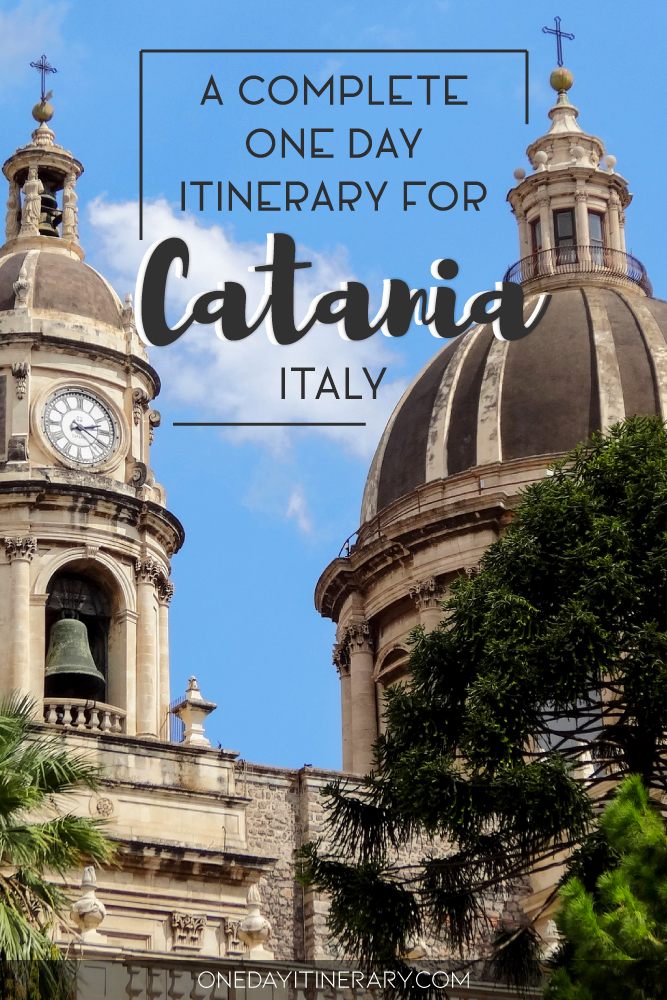 A complete one day itinerary for Catania, Italy