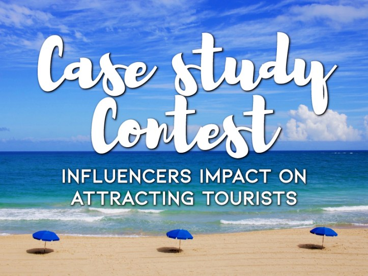 Case Study Contest - Influencers impact on attractiong tourists