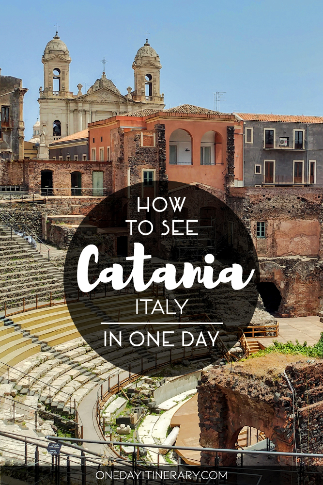 How to see Catania, Italy in one day
