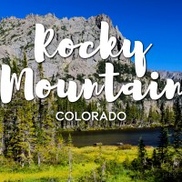 One Day in Rocky Mountain National Park Itinerary – Top Things to Do in Rocky Mountain National Park, Colorado