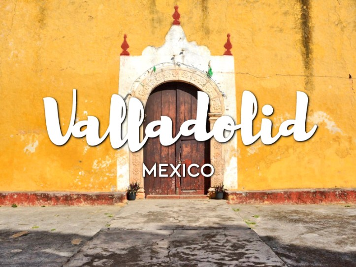 One day in Valladolid Itinerary