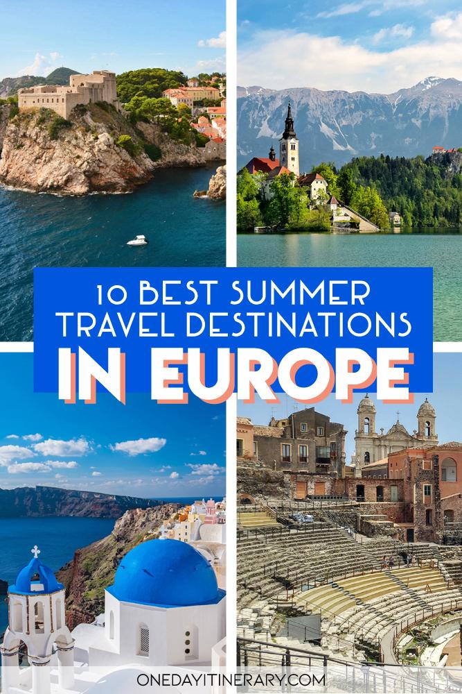 10 Best Summer Travel Destinations in Europe