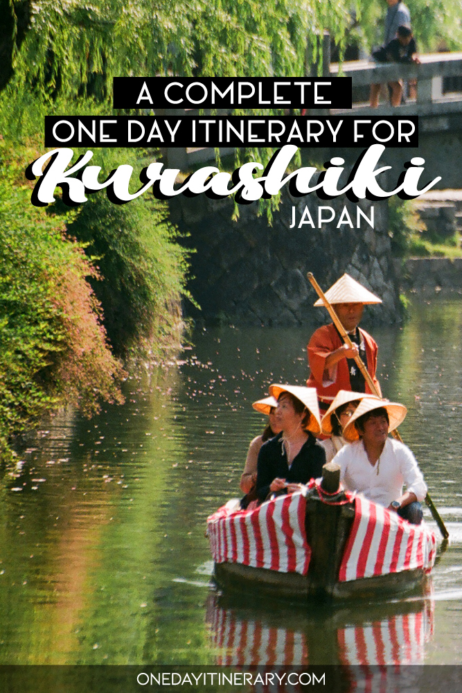 A complete one day itinerary for Kurashiki, Japan