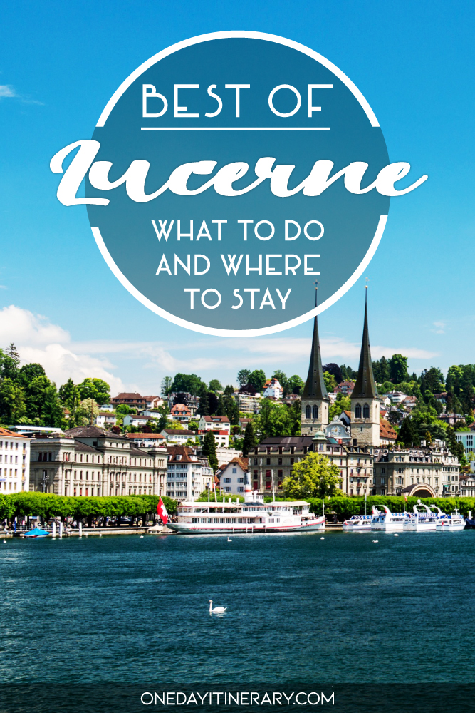 Best of Lucerne, Switzerland - What to do and where to stay