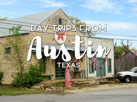 Day trips from Austin, Texas