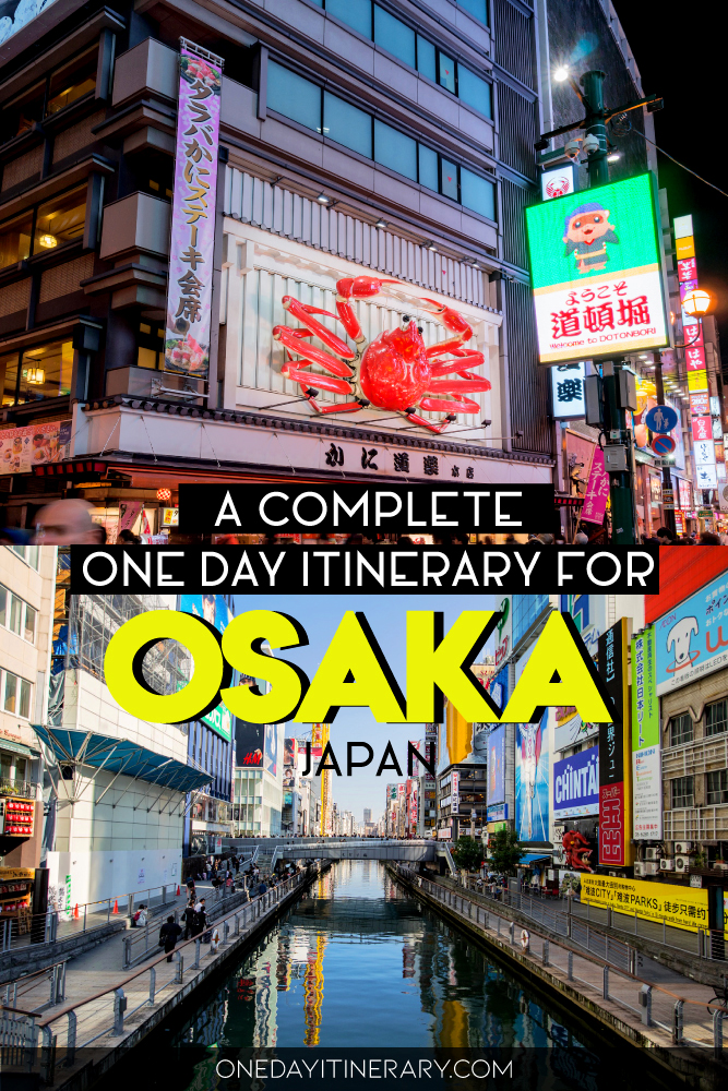 A complete one day itinerary for Osaka, Japan