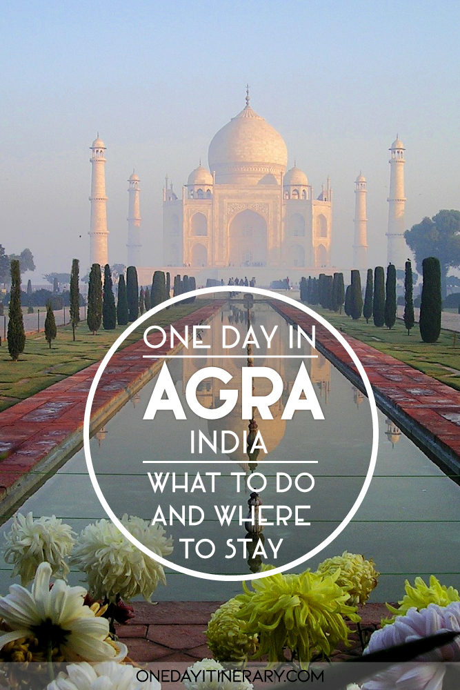 One day in Agra, India - What to do and where to stay