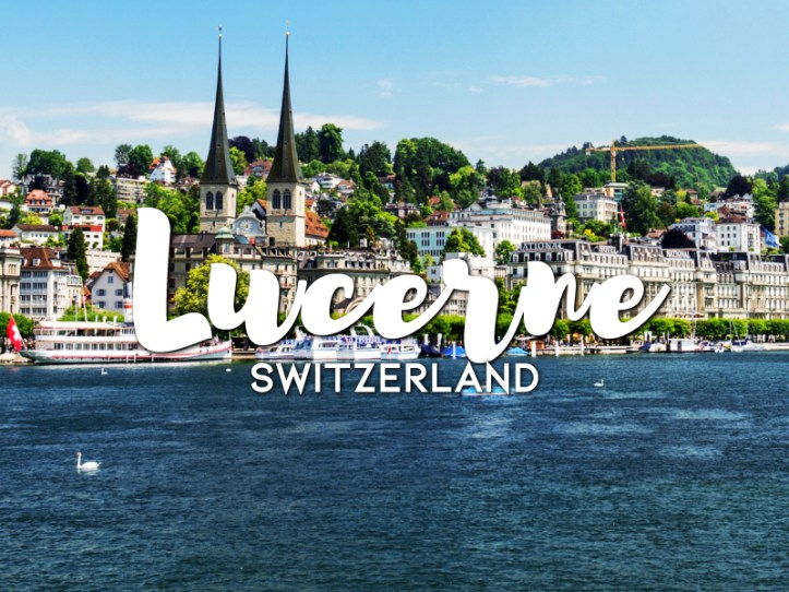 One day in Lucerne Itinerary