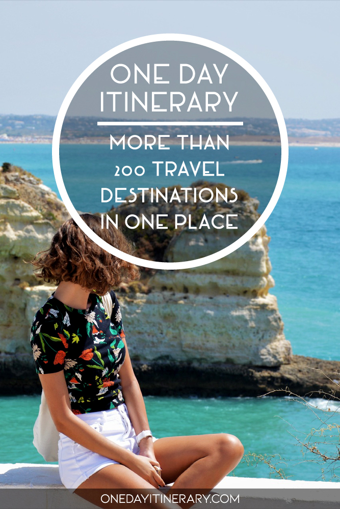 One Day Itinerary - More than 200 travel destinations in one place