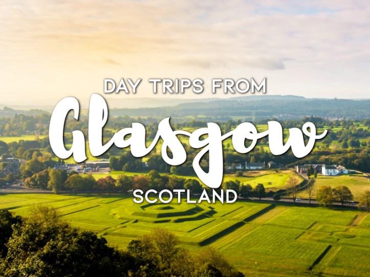 Day trips from Glasgow, Scotland
