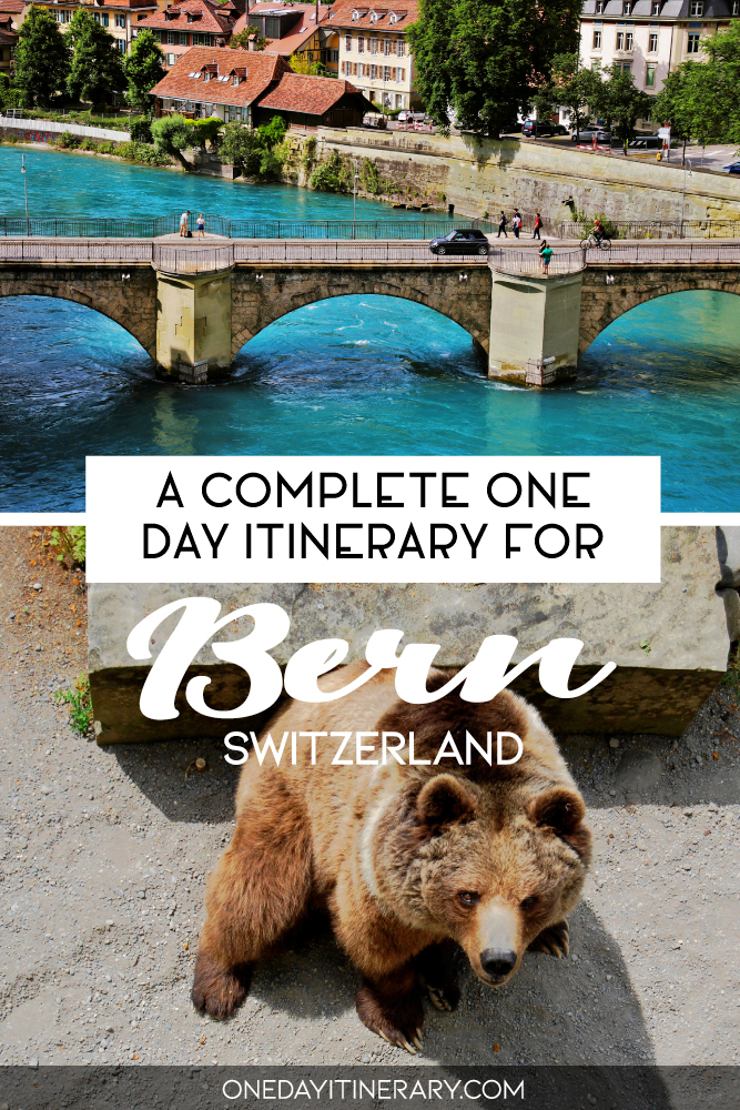 A complete one day itinerary for Bern, Switzerland