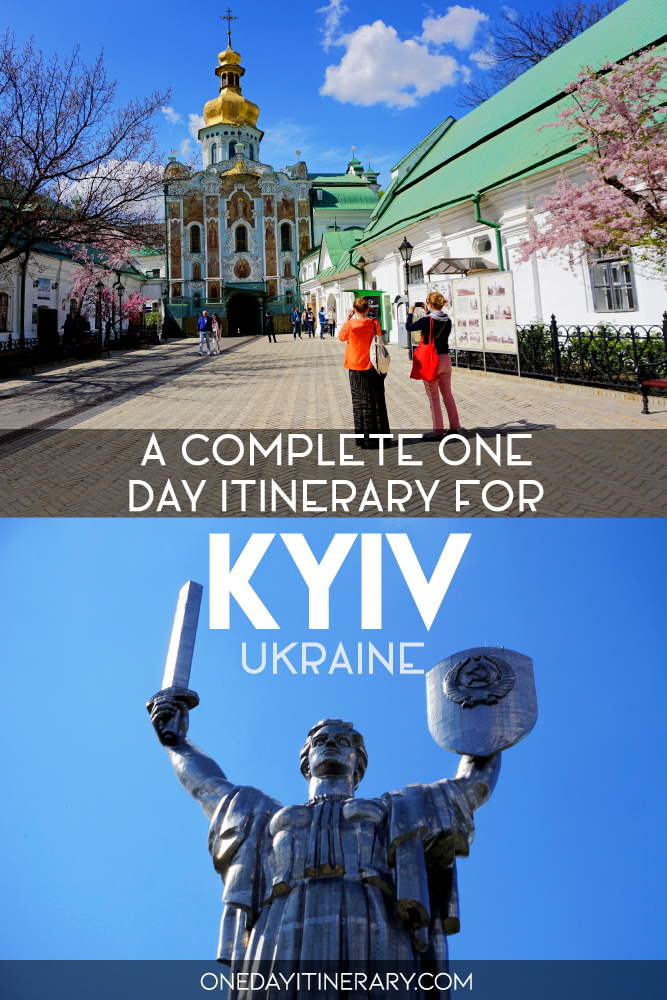 A complete one day itinerary for Kyiv, Ukraine