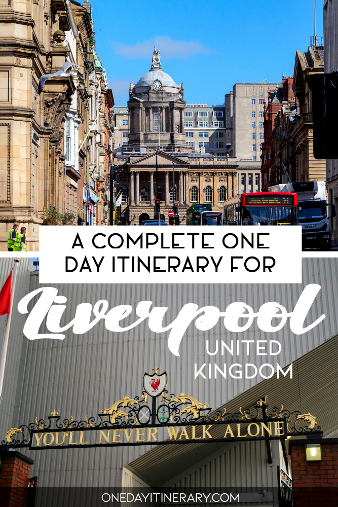 A complete one day itinerary for Liverpool, UK