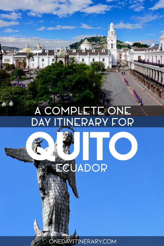 A complete one day itinerary for Quito, Ecuador
