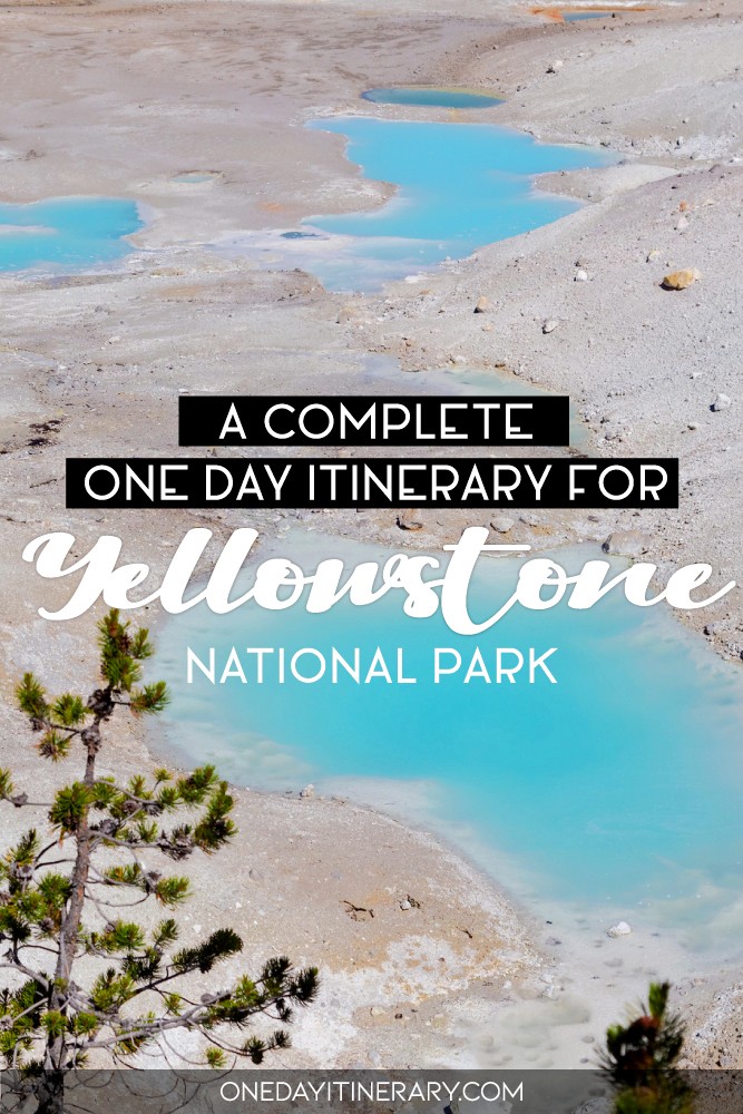A complete one day itinerary for Yellowstone National Park