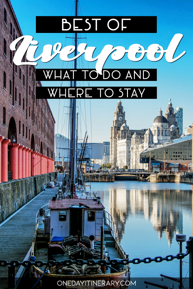 Best of Liverpool - What to do and where to stay