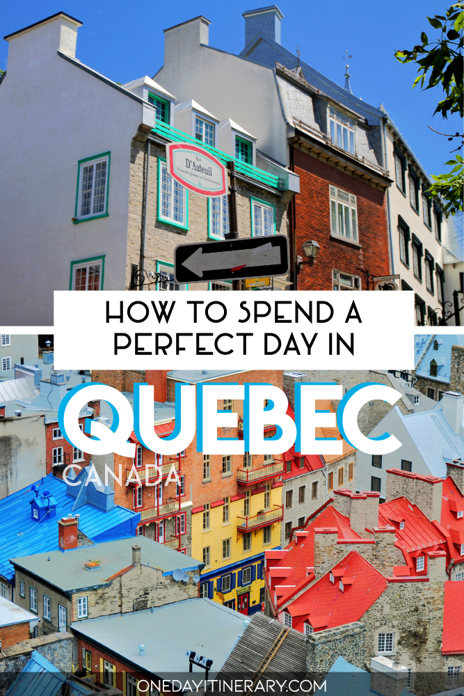 How to spend a perfect day in Quebec, Canada