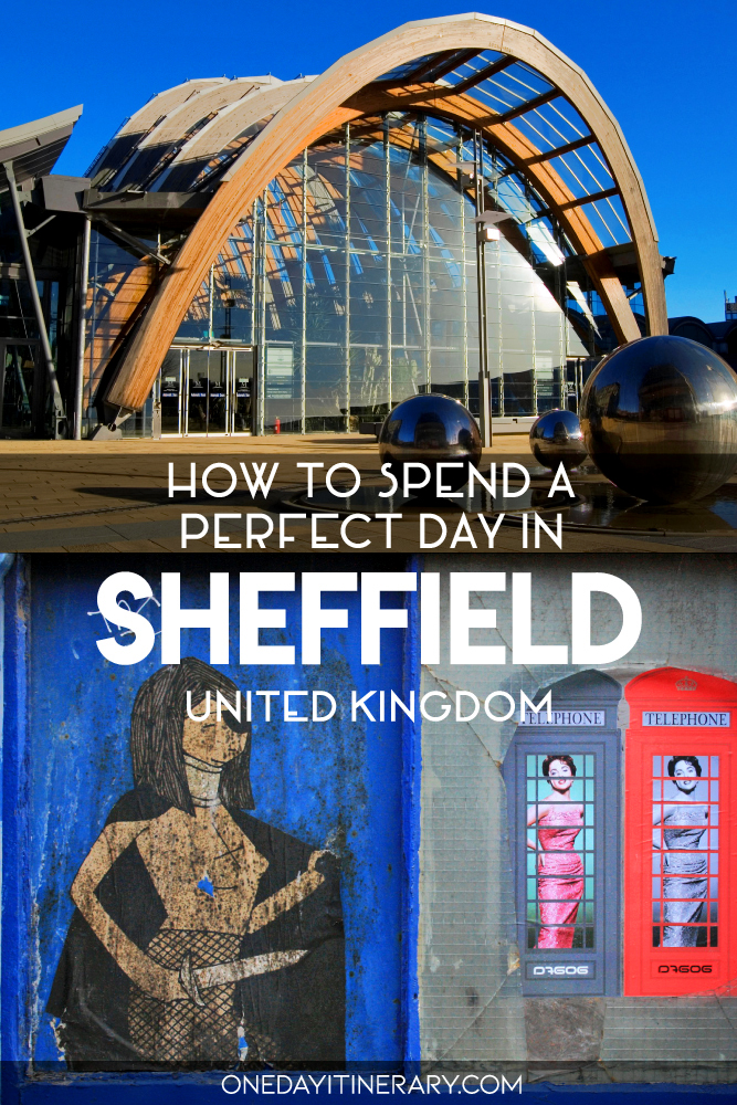 How to spend a perfect day in Sheffield, UK