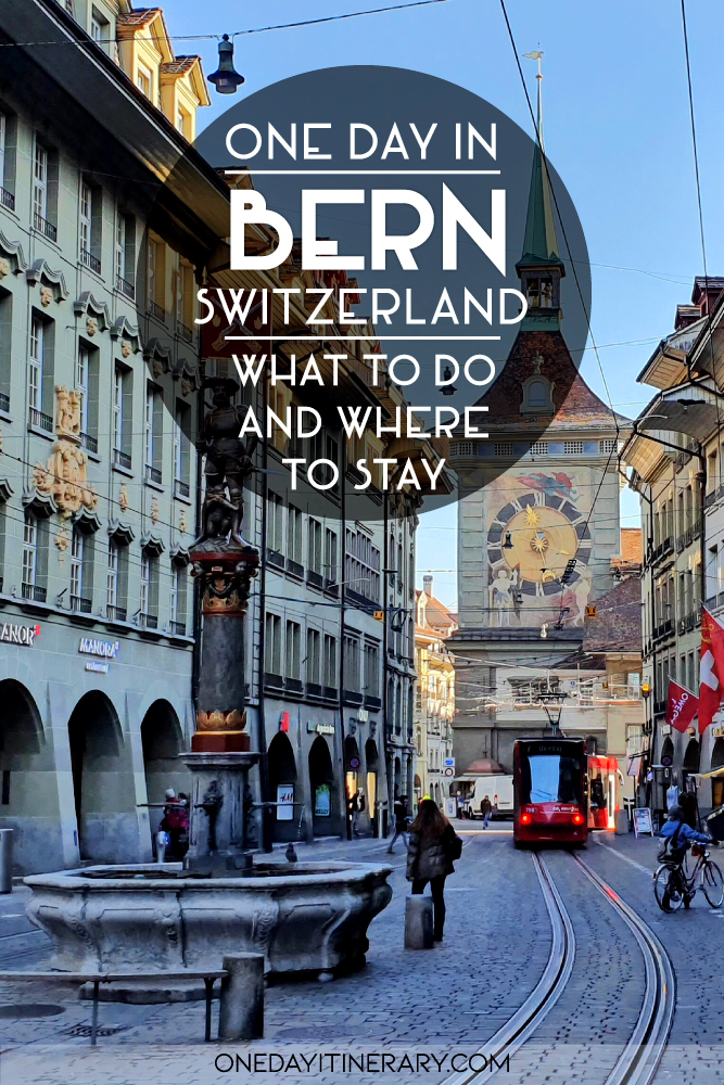 One day in Bern, Switzerland - What to do and where to stay
