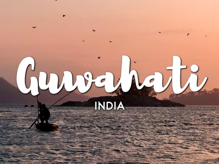 One day in Guwahati Itinerary