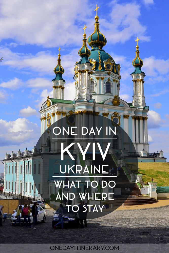 One day in Kyiv - What to do and where to stay