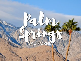 One day in Palm Springs Itinerary