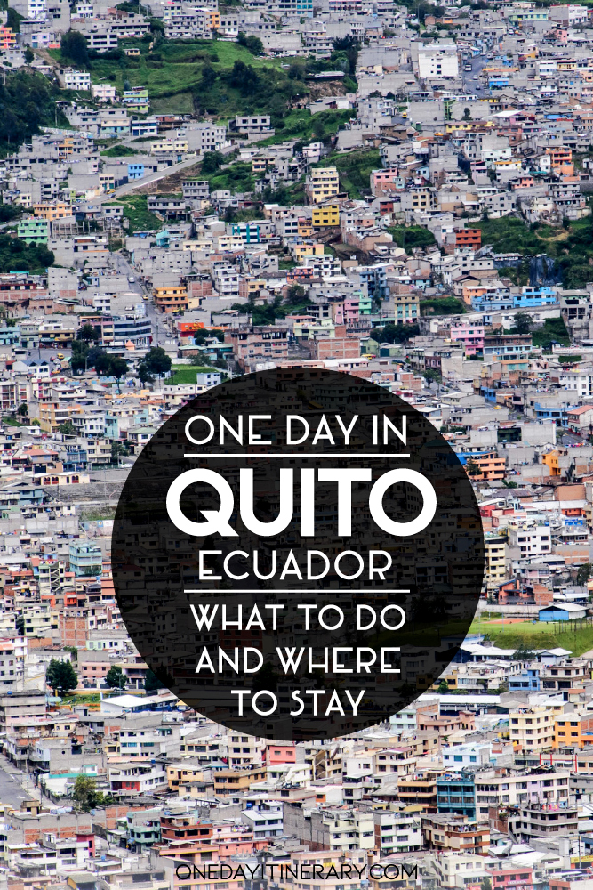One day in Quito, Ecuador - What to do and where to stay