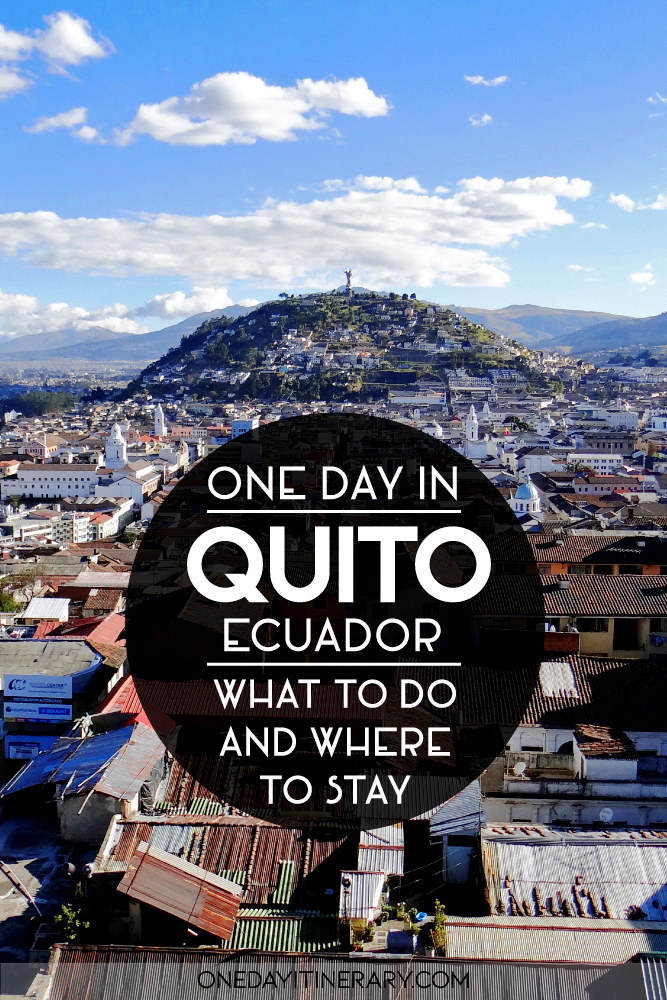 One day in Quito - What to do and where to stay