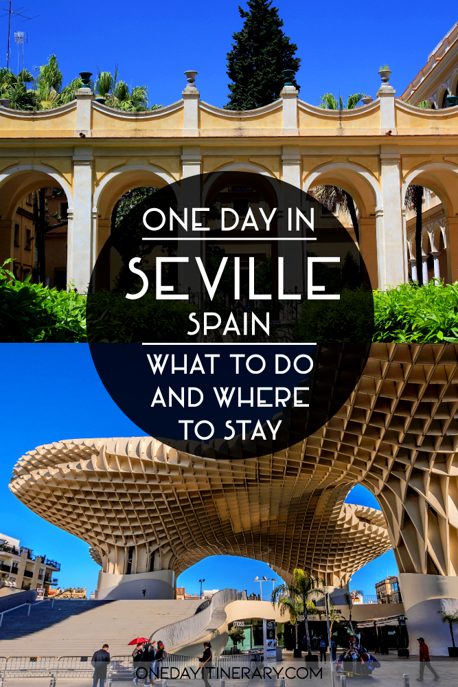 One day in Seville, Spain - What to do and where to stay