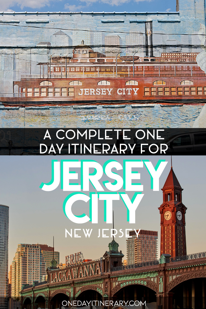 A complete one day itinerary for Jersey City, New Jersey