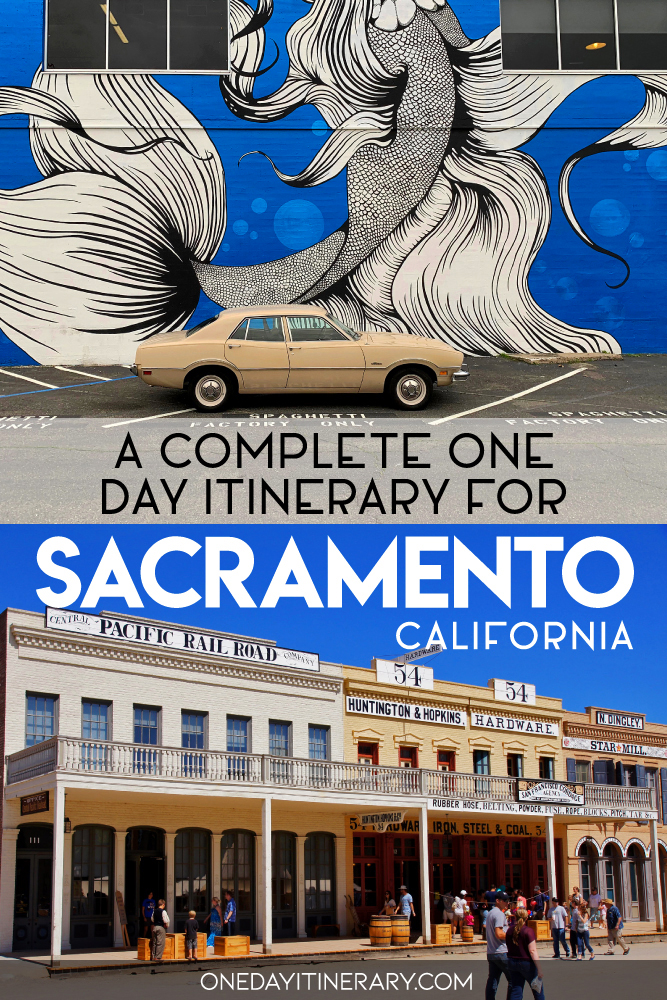 A complete one day itinerary for Sacramento, California