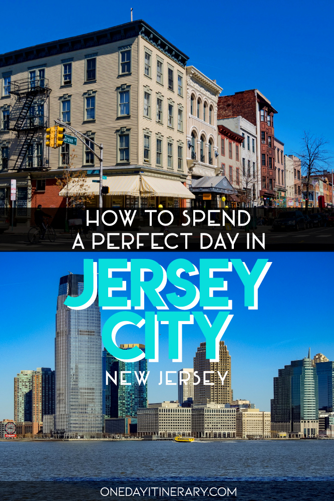 How to spend a perfect day in Jersey City, New Jersey