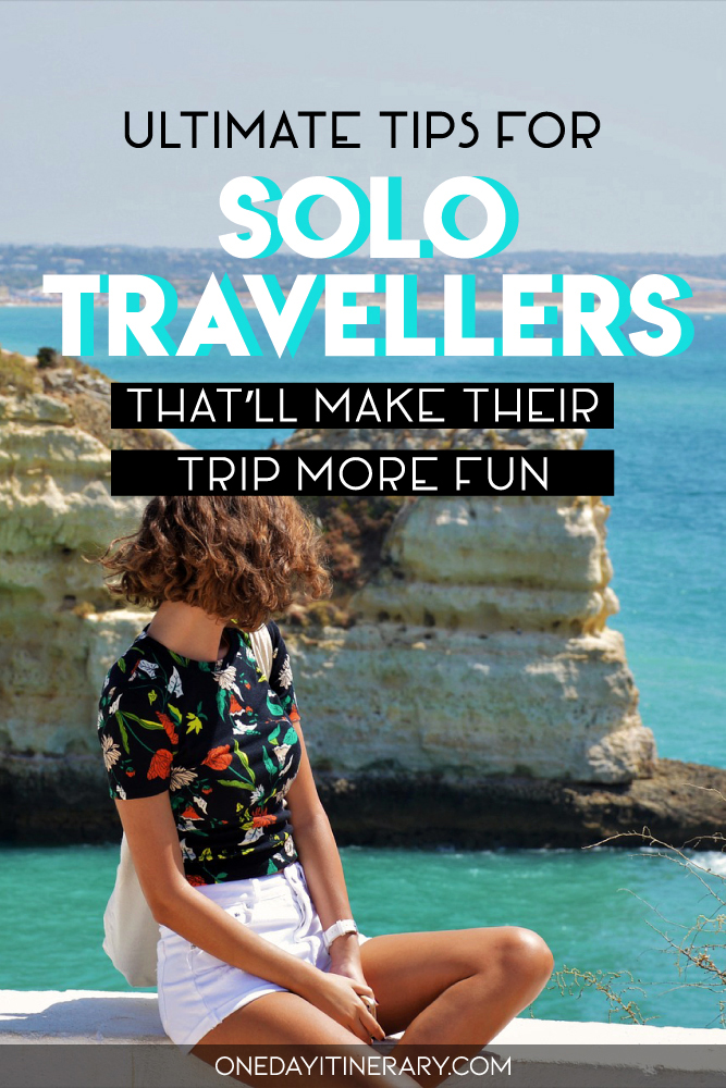 Ultimate Tips For The Solo Travellers That'll Make Their Trip More Fun