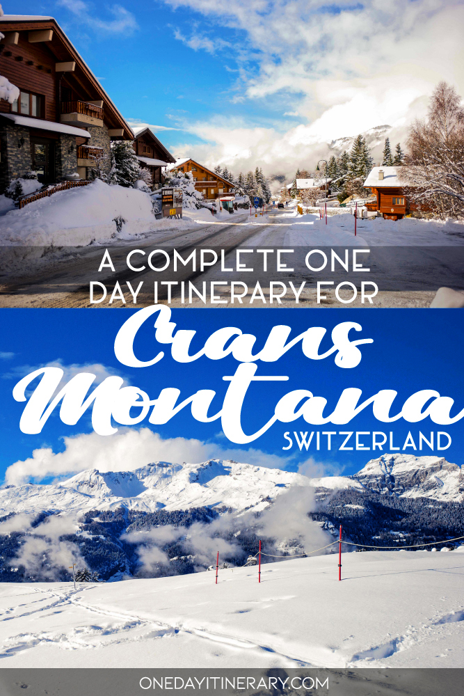 A complete one day itinerary for Crans Montana, Switzerland
