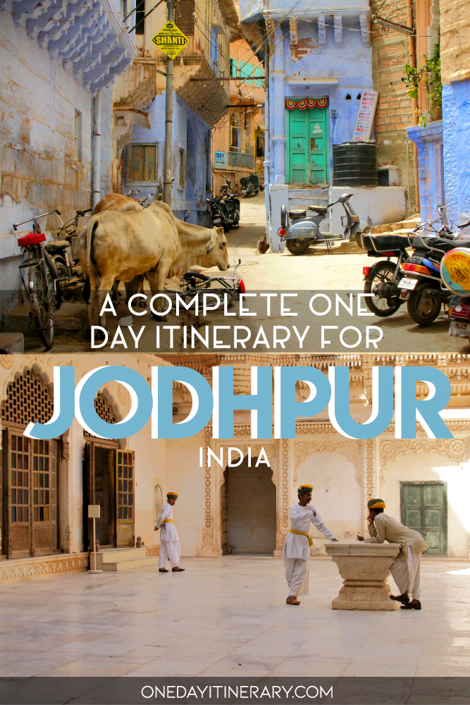 A complete one day itinerary for Jodhpur, India