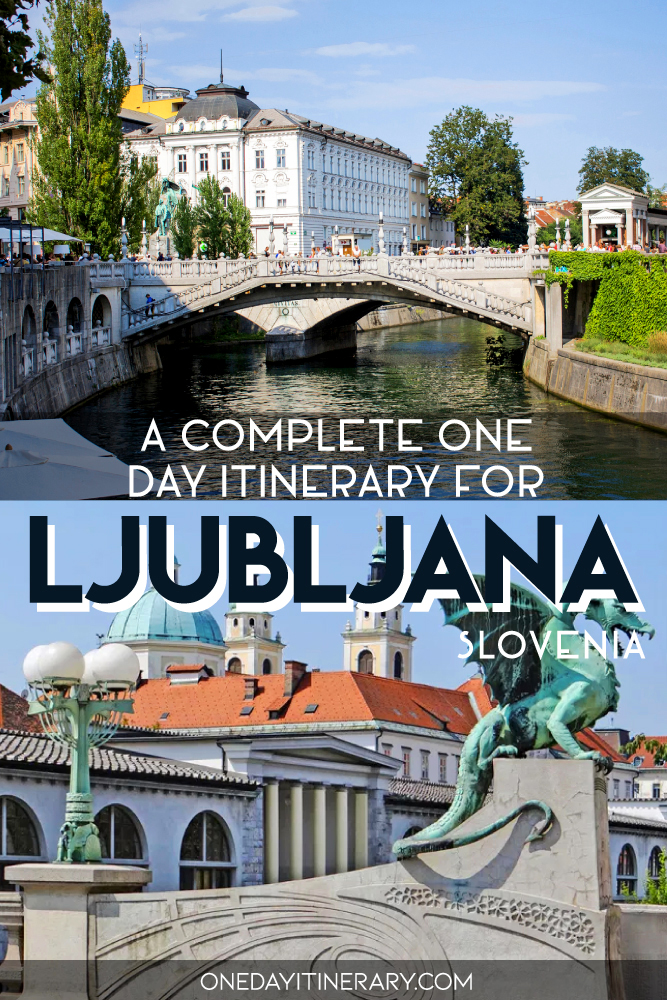 A complete one day itinerary for Ljubljana, Slovenia