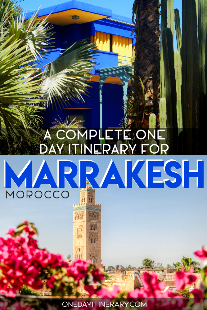 A complete one day itinerary for Marrakesh, Morocco