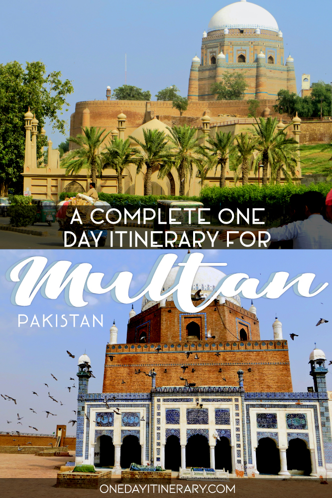 A complete one day itinerary for Multan, Pakistan