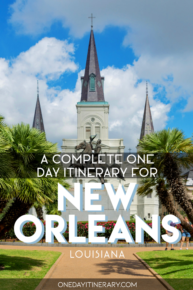 A complete one day itinerary for New Orleans, Louisiana