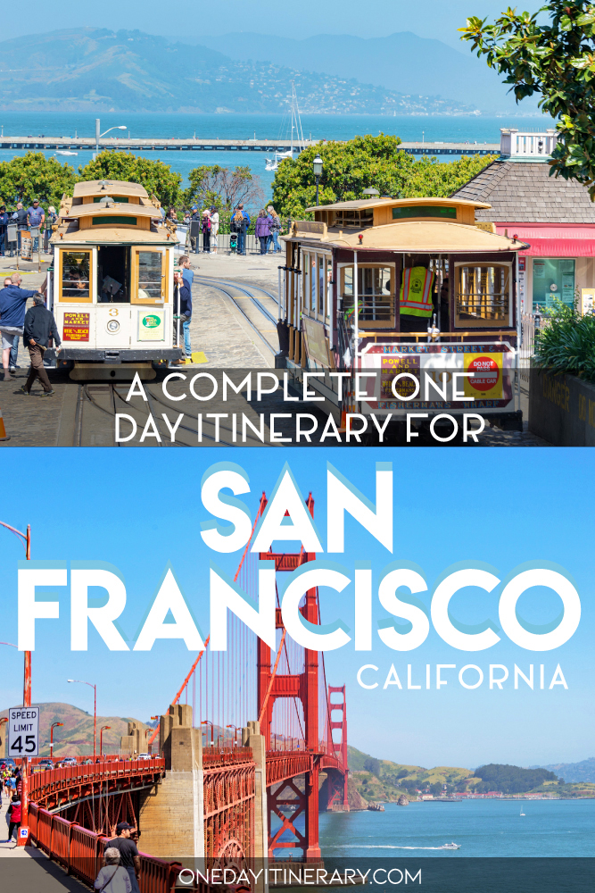 A complete one day itinerary for San Francisco, California