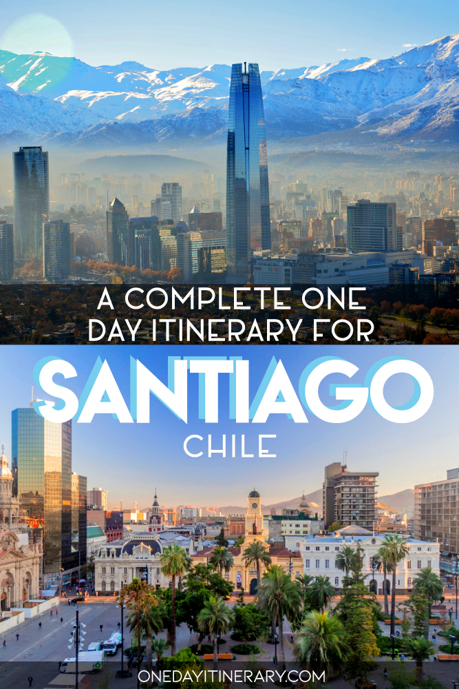 A complete one day itinerary for Santiago, Chile