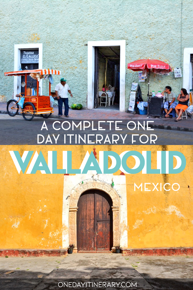 A complete one day itinerary for Valladolid, Mexico