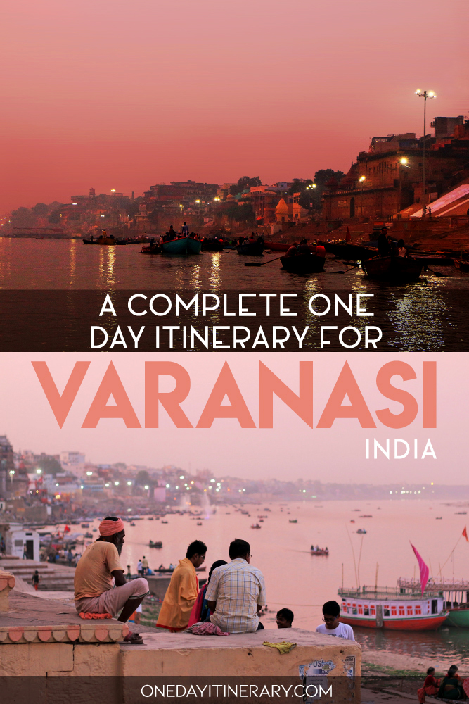 A complete one day itinerary for Varanasi, India