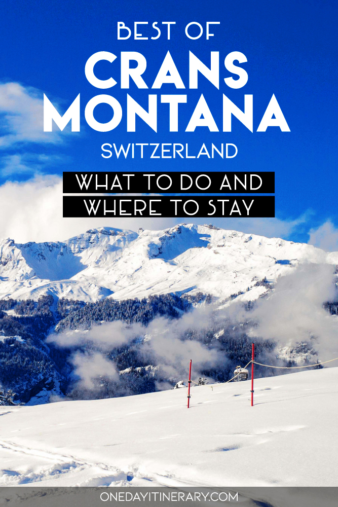 Best of Crans Montana, Switzerland - What to do and where to stay