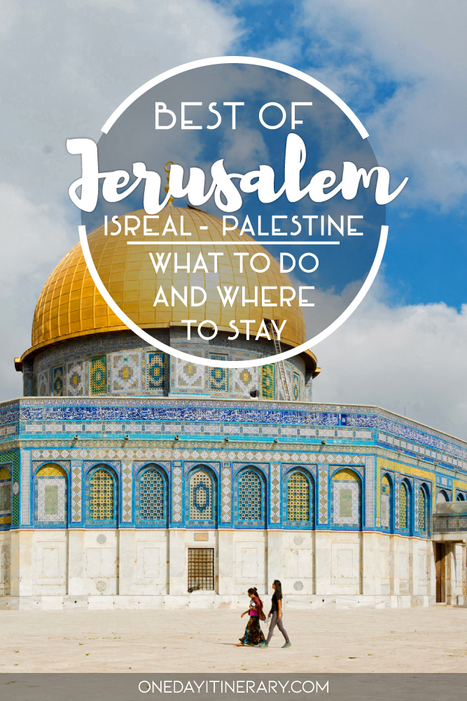 Best of Jerusalem, Israel Palestine - What to do and where to stay