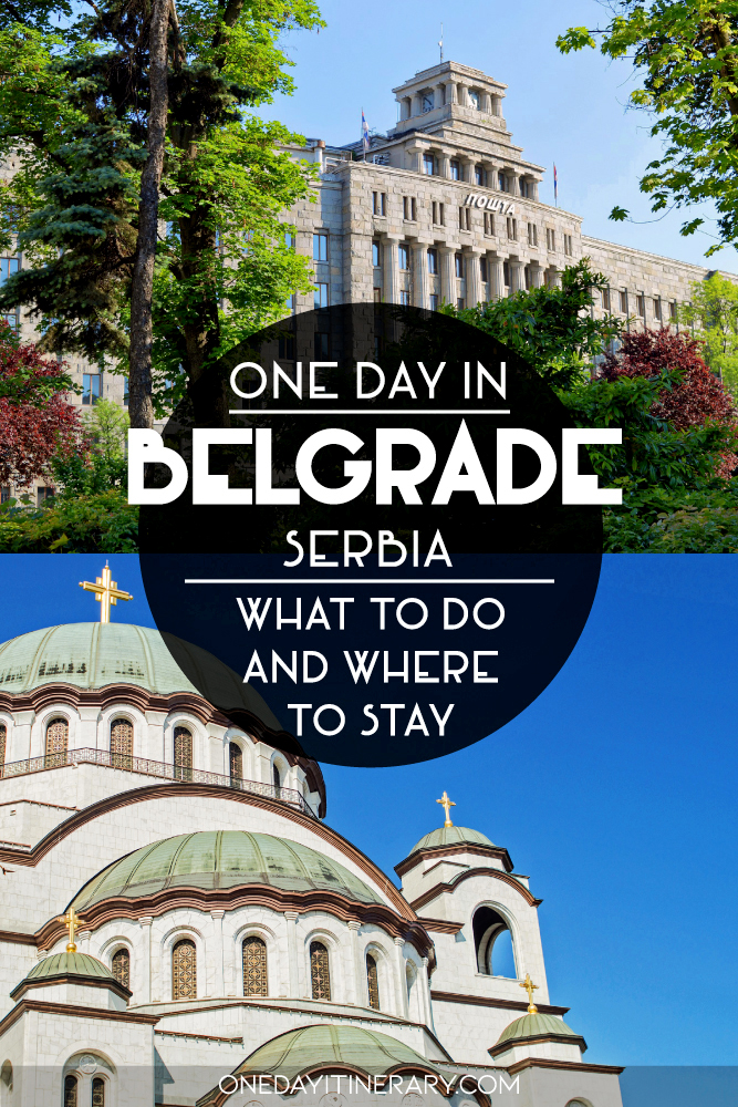 One day in Belgrade, Serbia - What to do and where to stay