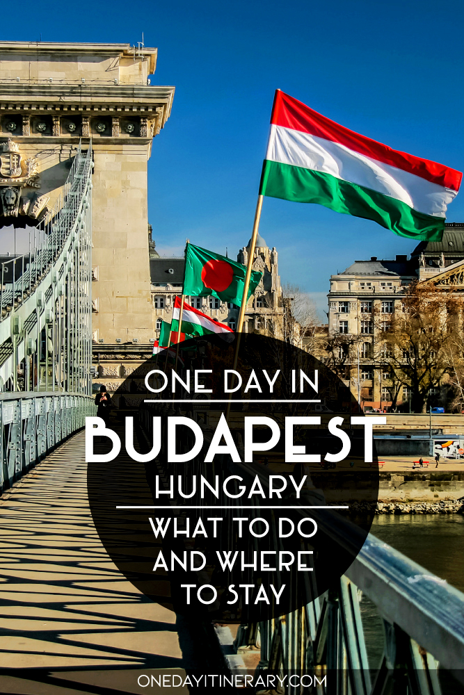 One day in Budapest, Hungary - What to do and where to stay