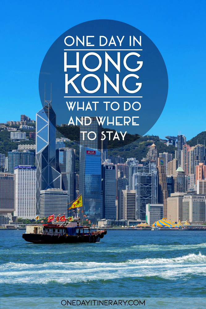 One day in Hong Kong - What to do and where to stay