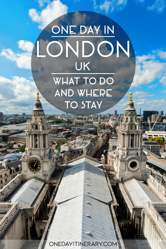 One day in London, UK - What to do and where to stay