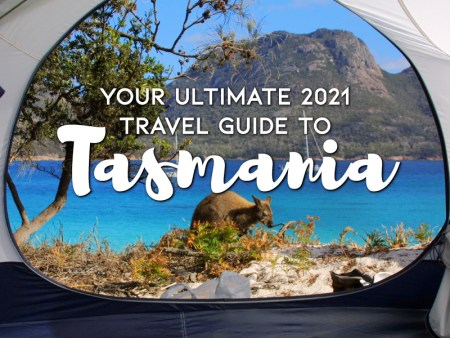 Your ultimate 2021 travel guide to Tasmania